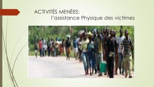 ACTIVITÉS MENÉES: l'assistance Physique des victimes