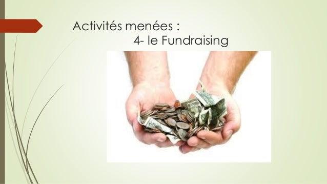 Activités menées : 4-le Fundraising