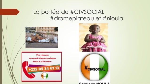 La portée de #CIVSOCIAL #drameplateau et #nioula