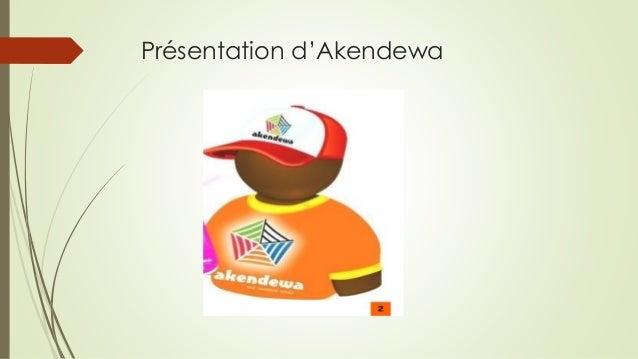 Présentation d'Akendewa