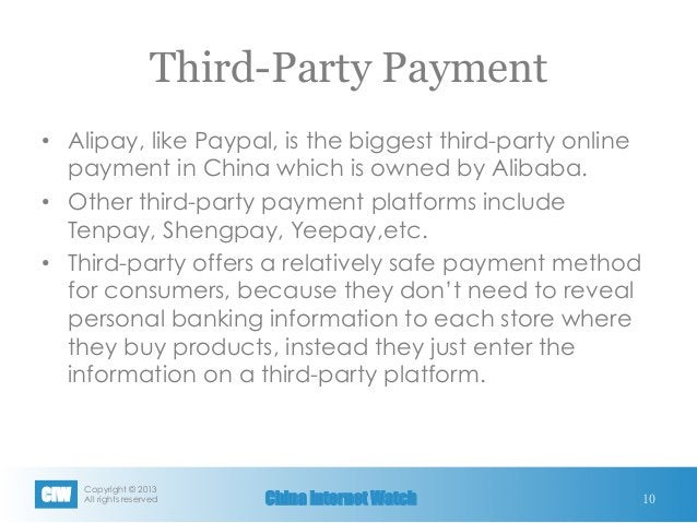 Copyright © 2013 All rights reservedCIW China Internet Watch Third-Party Payment • Alipay, like Paypal, is the biggest t...