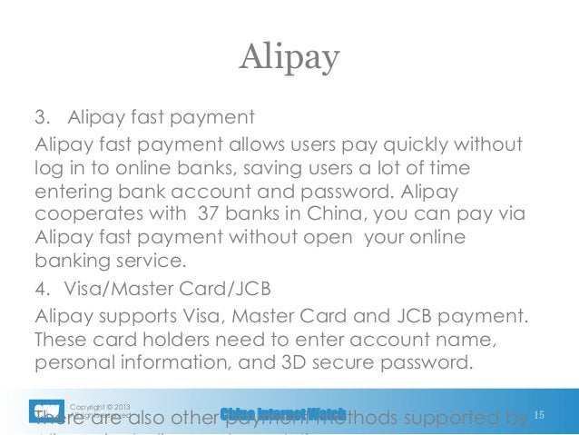 Copyright © 2013 All rights reservedCIW China Internet Watch Alipay 3. Alipay fast payment Alipay fast payment allows use...