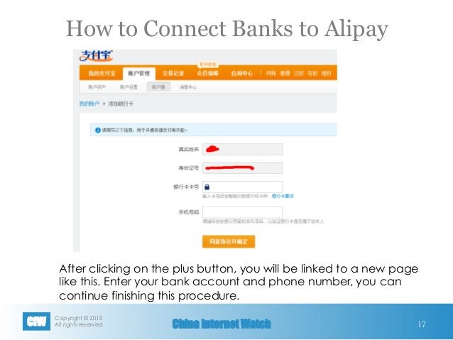 Copyright © 2013 All rights reservedCIW China Internet Watch How to Connect Banks to Alipay 17 After clicking on the plus...