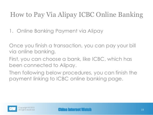 Copyright © 2013 All rights reservedCIW China Internet Watch How to Pay Via Alipay ICBC Online Banking 1. Online Banking...