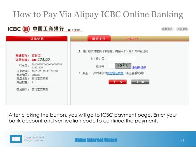 Copyright © 2013 All rights reservedCIW China Internet Watch 21 After clicking the button, you will go to ICBC payment pa...