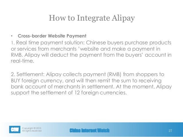 Copyright © 2013 All rights reservedCIW China Internet Watch • Cross-border Website Payment 1. Real time payment solutio...