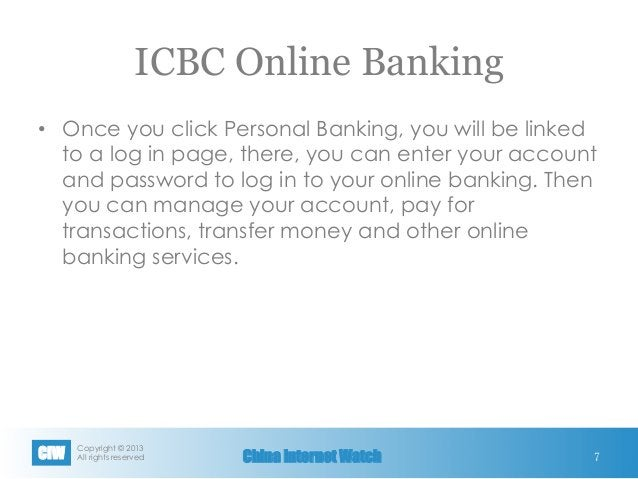 Copyright © 2013 All rights reservedCIW China Internet Watch ICBC Online Banking • Once you click Personal Banking, you ...
