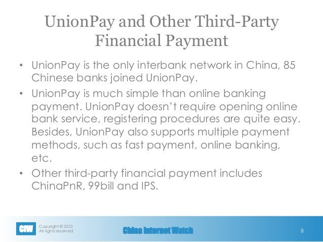 Copyright © 2013 All rights reservedCIW China Internet Watch UnionPay and Other Third-Party Financial Payment • UnionPay...