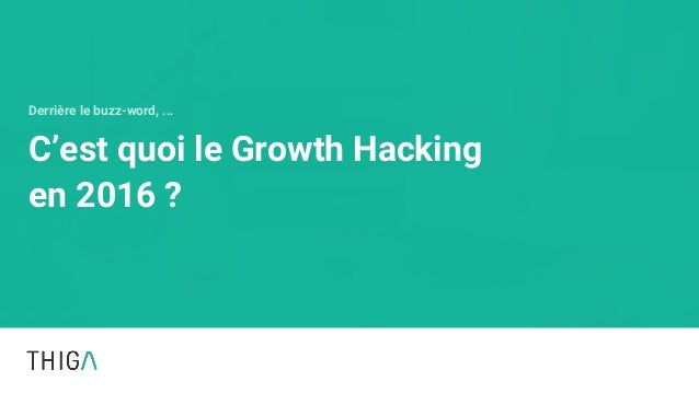c 39 est quoi le growth hacking en 2016