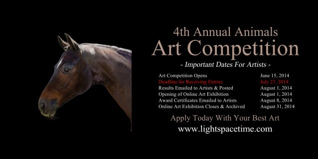 4thAnnualAnimals ArtCompetition ArtCompetitionOpens June15,2014 DeadlineforReceivingEntries July27,2014 ResultsEmailedtoAr...
