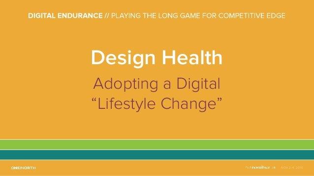 "NOV 2-4, 2016 Design Health Adopting a Digital ""Lifestyle Change"""