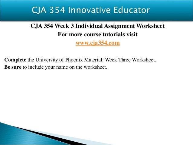 cja 354 week three worksheet Cja 354 , uop cja 354 , cja 354 week 1, cja 354 week 2, cja 354 week 3, cja 354 week 4, cja 354 week 5, cja 354 week 6, cja 354 tutorials, cja 354 free, cja 354 assignments cja 354 week 3 dq 1 new by thomas e on prezi.