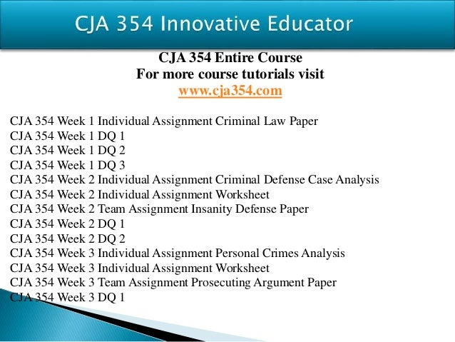 cja 354 prosecuting argument paper wk3 View essay - cja 354 week 3 team paper from cja 354 at university of phoenix running head: prosecuting argument paper prosecuting argument paper brianna delgado.