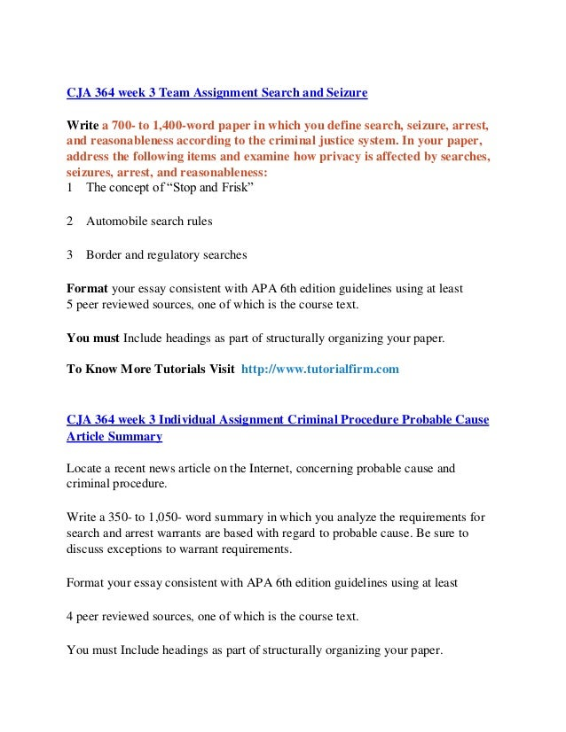 cja 364 entire course Cja 364 entire course (2 sets) for more course tutorials visit wwwcja364com this tutorial contains 2 papers/tutorials for almost all individual and team assignments (check details below) cja 364 week 1 discussion question 1 cja 364 week 1 discussion question 2 cja 364 week 1 individual assignment criminal procedure policy.