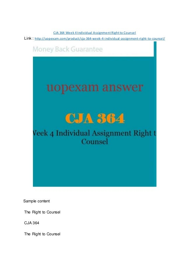 CJA 364 Week 4 Individual Assignment Right to Counsel Link : http://uopexam.com/product/cja-364-week-4-individual-assignme...