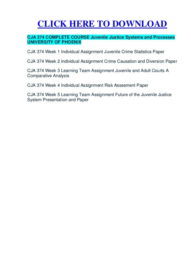 CLICK HERE TO DOWNLOADCJA 374 COMPLETE COURSE Juvenile Justice Systems and ProcessesUNIVERSITY OF PHOENIXCJA 374 Week 1 In...