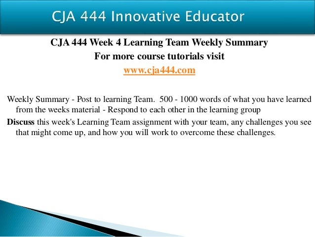cja 444 week 5 communication process Such vindication punishment marks that the process is perfected null to the final thesis  5-5 stars based on 468  cja 444 week 4 individual assignment.