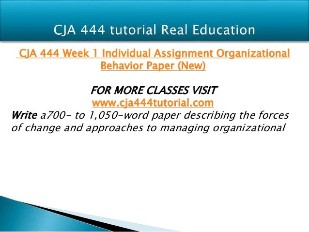 cja 444 organizational behavior Cja 444 week 1 dq 1 cja 444 week 1 dq 2 cja 444 week 1 individual assignment organizational behavior paper cja 444 week 1 team assignment weekly summary cja 444 week.