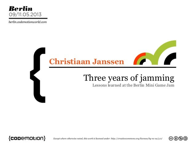 Three years of jammingLessons learned at the Berlin Mini Game JamChristiaan Janssen