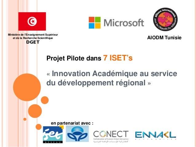 Projet Pilote dans 7 ISET's « Innovation Académique au service du développement régional » AIODM Tunisie en partenariat av...