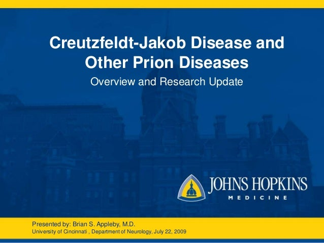 Creutzfeldt-Jakob Disease and           Other Prion Diseases                        Overview and Research UpdatePresented ...