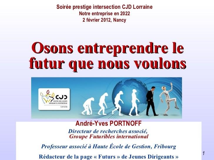Soirée prestige intersection CJD Lorraine                Notre entreprise en 2022                 2 février 2012, NancyOso...