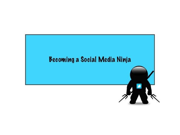 Becoming a Social Media Ninja