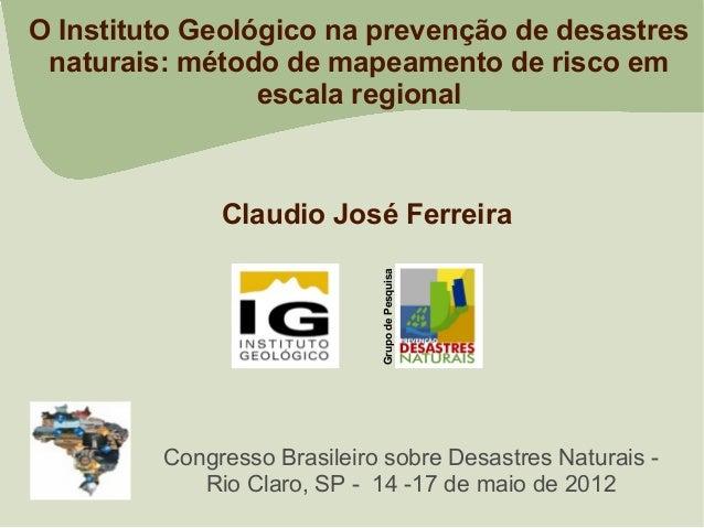 O Instituto Geológico na prevenção de desastres naturais: método de mapeamento de risco em                 escala regional...