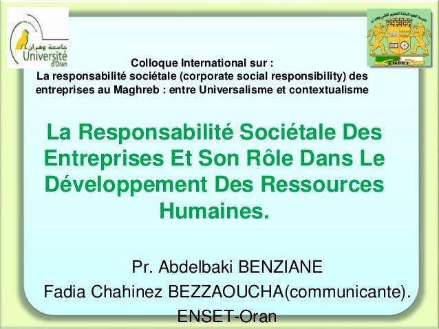 La Responsabilité Sociétale Des Entreprises Et Son Rôle Dans Le Développement Des Ressources Humaines. Pr. Abdelbaki BENZI...