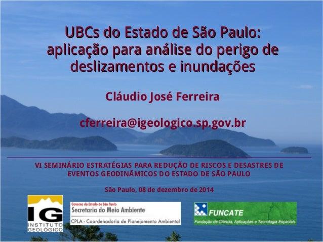 UBCs do Estado de São Paulo:UBCs do Estado de São Paulo: aplicação para análise do perigo deaplicação para análise do peri...
