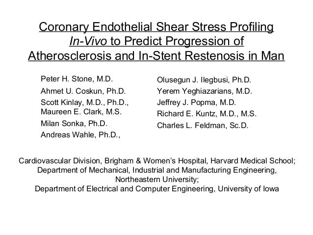 Coronary Endothelial Shear Stress Profiling In-Vivo to Predict Progression of Atherosclerosis and In-Stent Restenosis in M...