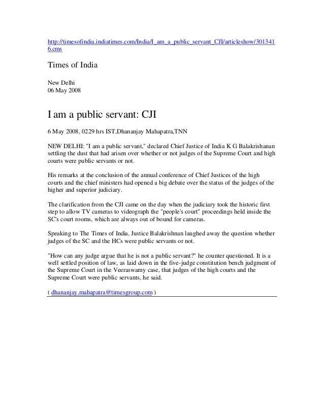http://timesofindia.indiatimes.com/India/I_am_a_public_servant_CJI/articleshow/3013416.cmsTimes of IndiaNew Delhi06 May 20...