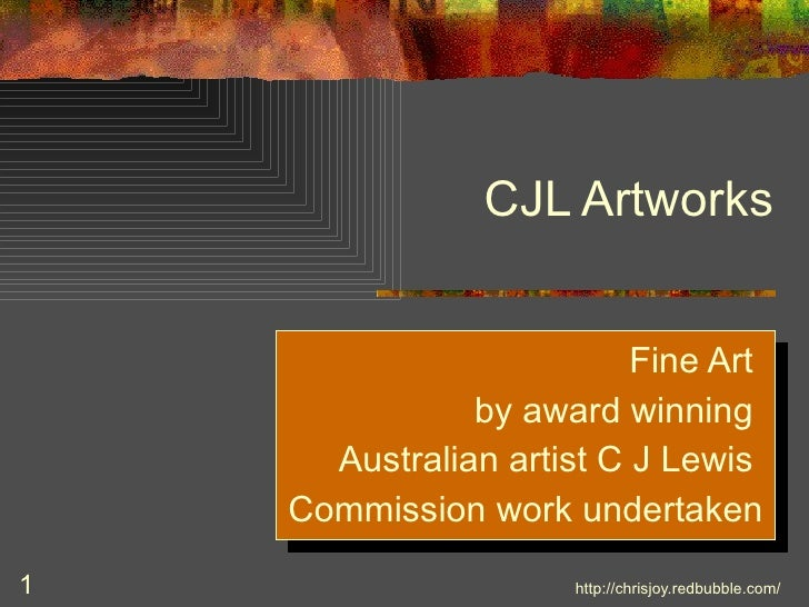 CJL Artworks Fine Art  by award winning  Australian artist C J Lewis  Commission work undertaken