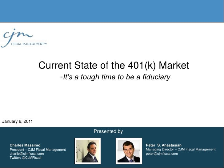 Current State of the 401(k) Market<br />	-It's a tough time to be a fiduciary <br />January 6, 2011<br />Presented by<br /...