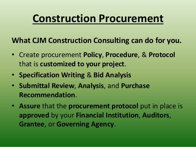 Construction Procurement What CJM Construction Consulting can do for you. • Create procurement Policy, Procedure, & Protoc...