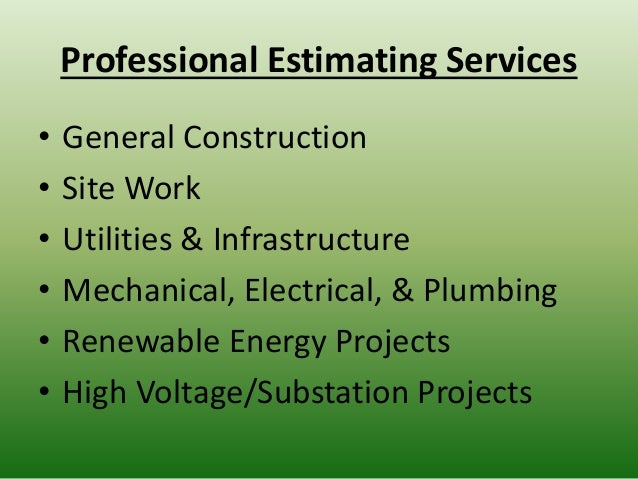 Professional Estimating Services • General Construction • Site Work • Utilities & Infrastructure • Mechanical, Electrical,...