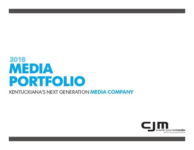 KENTUCKIANA'S NEXT GENERATION MEDIA COMPANY MEDIA PORTFOLIO 2018