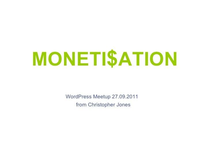 MONETI $ ATION WordPress Meetup 27.09.2011   from Christopher Jones