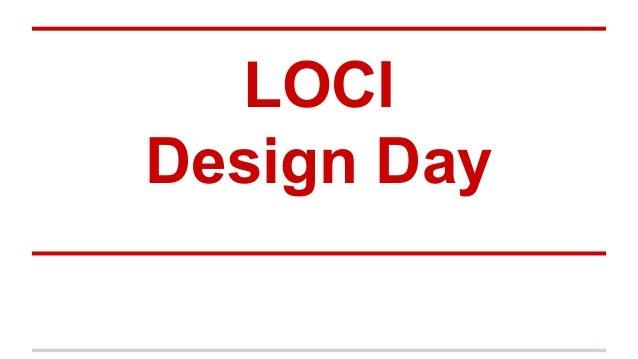 LOCI Design Day