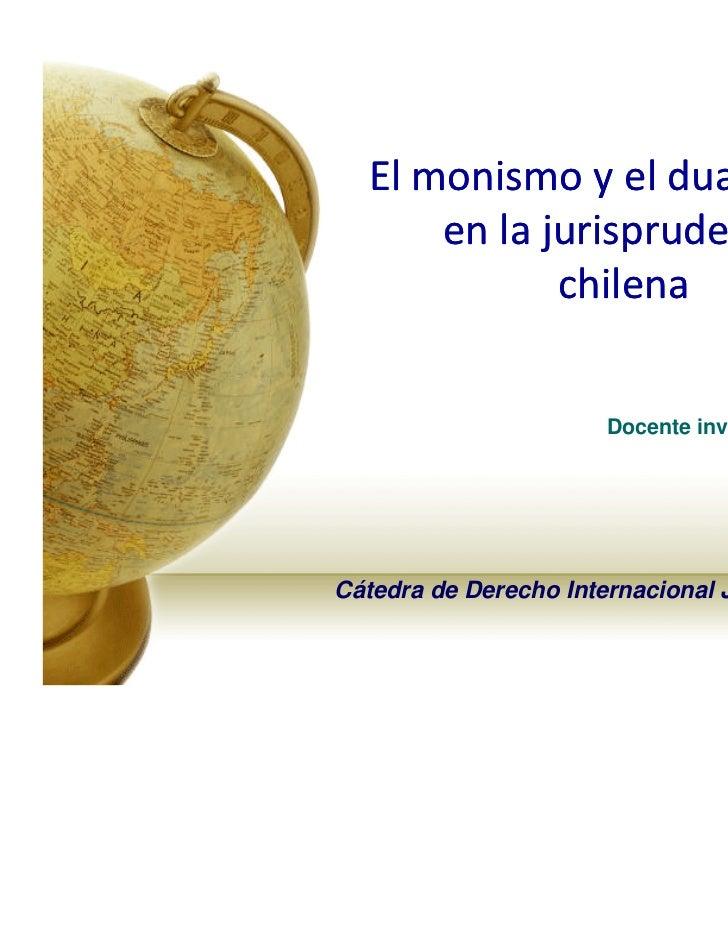 Elmonismoyeldualismo:      enlajurisprudencia             chilena                                  R. Ingrid Díaz ...