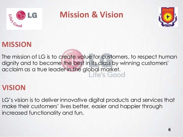 vision and mission of the lg company Also see the library's blogs related to developing mission, vision and values statements in addition to the information on this current page, see the following blogs which have posts related to developing mission, vision and values statements.