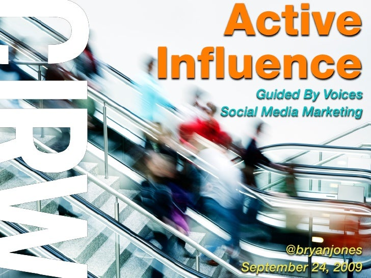 Active InfluenceGuided By Voices    Social Media Marketing                 @bryanjones       September 24, 2009