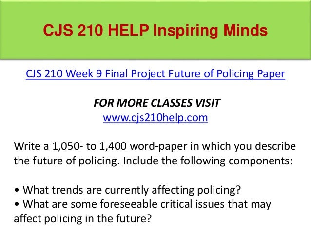 cjs 210 week 8 critical issues View homework help - week 3 from cjs 210 at university of phoenix  there  are three major organizational theories that are associated with policing  week  8 critical issues paper university of phoenix cjs 210 - summer 2014 week 8.