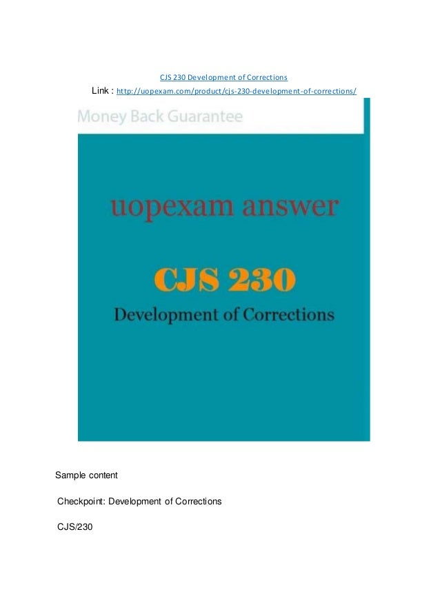 CJS 230 Development of Corrections Link : http://uopexam.com/product/cjs-230-development-of-corrections/ Sample content Ch...