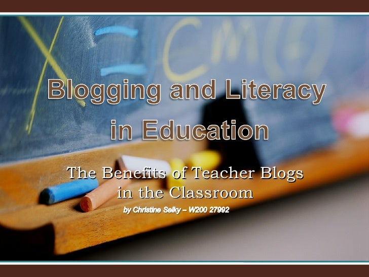 The Benefits of Teacher Blogs in the Classroom