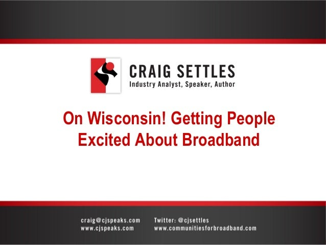 On Wisconsin! Getting People Excited About Broadband