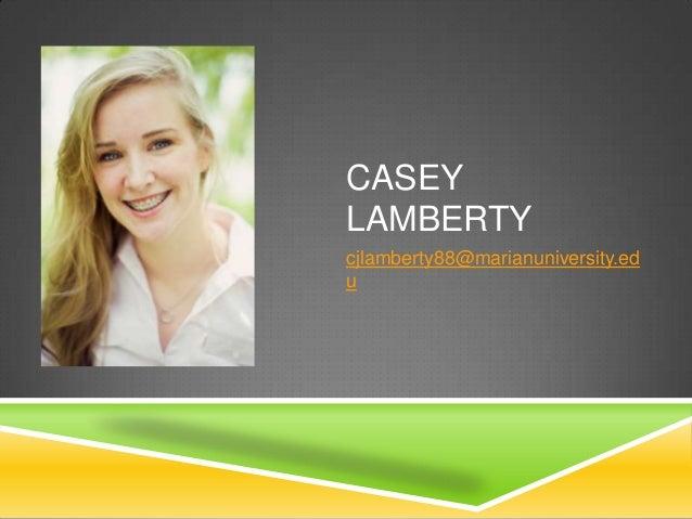 CASEY LAMBERTY cjlamberty88@marianuniversity.ed u