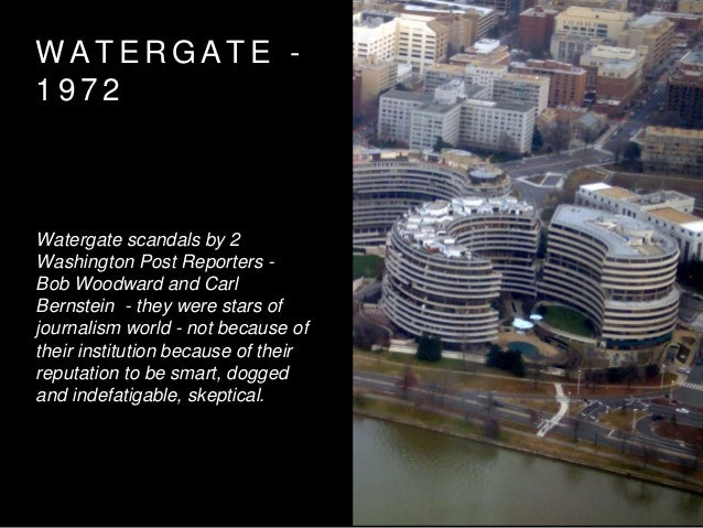 W A T E R G A T E - 1 9 7 2 Watergate scandals by 2 Washington Post Reporters - Bob Woodward and Carl Bernstein - they wer...