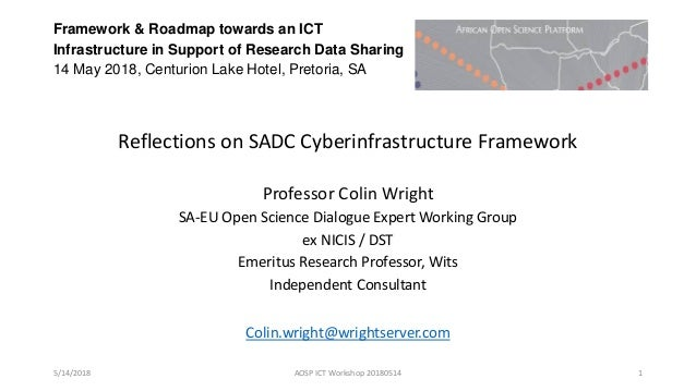 Framework & Roadmap towards an ICT Infrastructure in Support of Research Data Sharing 14 May 2018, Centurion Lake Hotel, P...