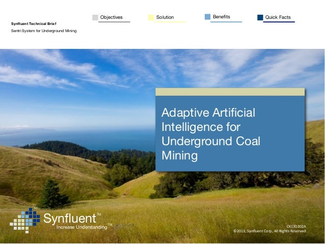 Objectives   Solution   Benefits                           Quick FactsSynfluent Technical BriefSentri System for Underground...